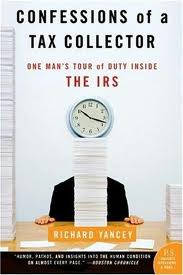 Confessions of a Tax Collector: One Man's Tour of Duty Inside the IRS by Richard Yancey. Day 13 of 31 Days of Great Nonfiction Books /Great Nonfiction Reads