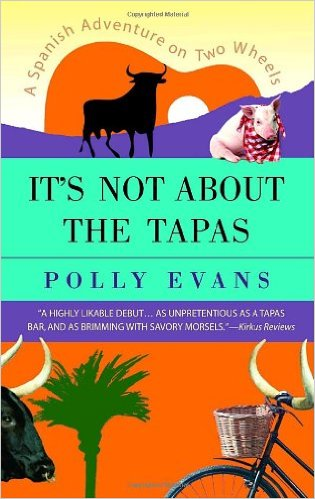 It's Not About the Tapas: A Spanish Adventure on Two Wheels by Polly Evans. Day 2 of 31 Days of Great Nonfiction Books / Great Nonfiction Reads by The Deliberate Reader