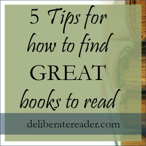 5 tips for how to find great books to read  The Deliberate Reader