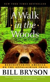 A Walk in the Woods: Rediscovering America on the Appalachian Trail by Bill Bryson. Day 14 of 31 Days of Great Nonfiction Books / Great Nonfiction Reads by The Deliberate Reader