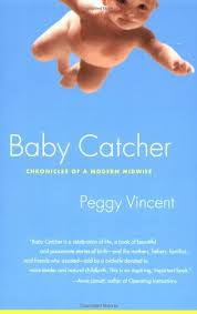 Baby Catcher by Peggy Vincent. Day 27 of 31 Days of Great Nonfiction Books / Great Nonfiction Reads by The Deliberate Reader