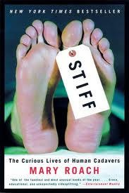 Stiff: The Curious Lives of Human Cadavers by Mary Roach. Day 20 of 31 Days of Great Nonfiction Books / Great Nonfiction Reads by The Deliberate Reader