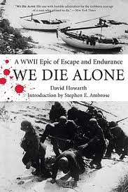 We Die Alone: A WWII Epic of Escape and Endurance by David Howarth. Day 7 of 31 Days of Great Nonfiction Books / Great Nonfiction Reads