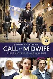 Book Review of Call the Midwife: A Memoir of Birth, Joy, and Hard Times by Jennifer Worth