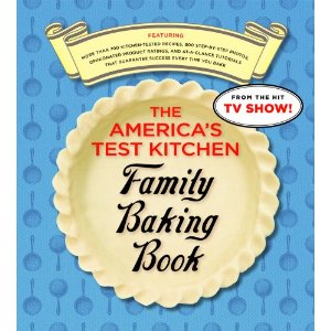 Favorite Cookbooks - Americas Test Kitchen Family Baking Book