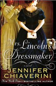 What I'm Looking Forward to Reading in 2013: Mrs Lincolns Dressmaker Jennifer Chiaverini