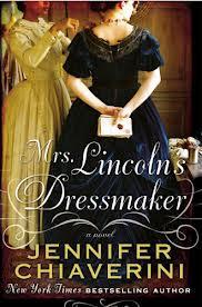 What I'm Looking Forward to Reading in 2013: Mrs Lincolns Dressmaker Jennifer Chiaverini