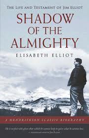 Favorite Books of Hope and Redemption: Shadow of the Almighty: The Life and Testament of Jim Elliot