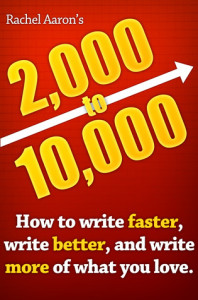 2k to 10k: Writing Faster, Writing Better, and Writing More of What You Love by Rachel Aaron
