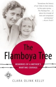 The Flamboya Tree: Memories of a Mother's Wartime Courage by Clara Olink Kelly