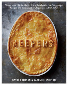 Keepers: Two Home Cooks Share Their Tried-and-True Weeknight Recipes and the Secrets to Happiness in the Kitchen by Kathy Brennan & Caroline Campion | Roasted Chicken Breasts with Potatoes and Farfalle with Gorgonzola and Peas recipes tested by @SheilaRCraig