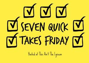 Seven Quick Takes