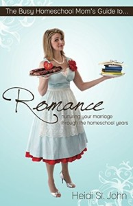 The Busy Homeschool Mom's Guide to Romance
