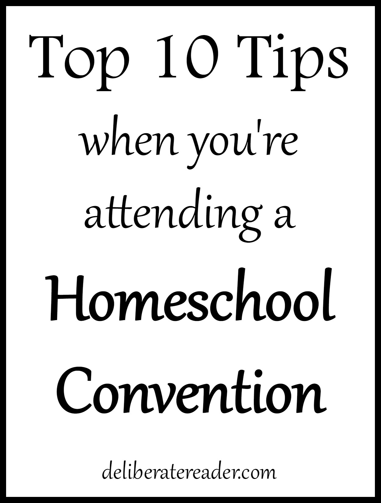 Top 10 Tips for attending a homeschool convention