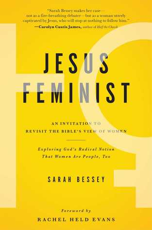 Jesus Feminist: An Invitation to Revisit the Bible's View of Women by Sarah Bessey