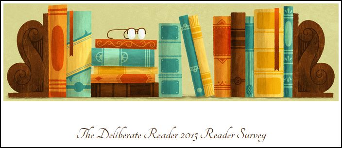 The Deliberate Reader 2015 Reader Survey