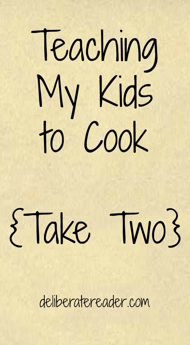 Teaching My Kids to Cook Deliberate Reader