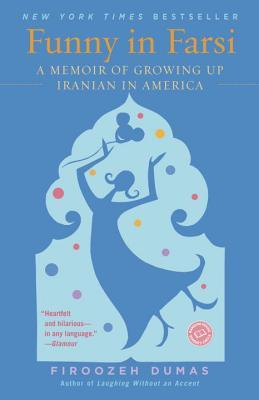 Cover of Funny in Farsi: A Memoir of Growing Up Iranian in America by Firoozeh Dumas