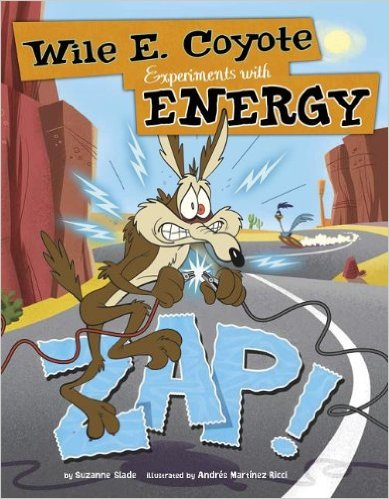 Zap! Wile E. Coyote Experiments with Energy cover