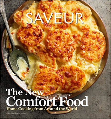 The New Comfort Food - Home Cooking from Around the World by Saveur