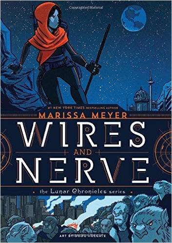 Wires and Nerve by Marissa Meyer, illustrated by Douglas Holgate