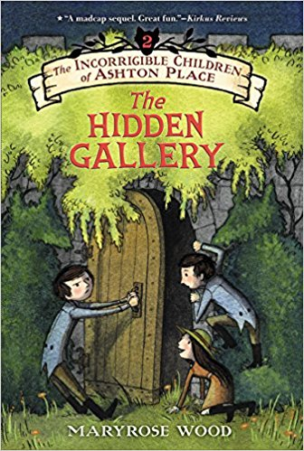 The Incorrigible Children of Ashton Place: Book II: The Hidden Gallery cover