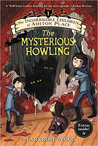 The Incorrigible Children of Ashton Place: Book I: The Mysterious Howling cover